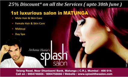 Splash salon 25 discount on all services starts on 31st for O hair salon matunga